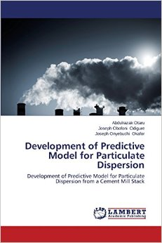 The book titled Development of Predictive Model for Particulate Dispersion from Cement Mill Stack is one of a kind and has not been presented for any other qualification anywhere. Information from other sources (published or unpublished) has been duly acknowledged. The research was necessitated as a result of high pollution rate emanating from cement plant in Nigeria and my love for the poorer residents of my country. As the saying goes